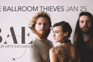 The Ballroom Thieves at the BAE Ballroom January 25
