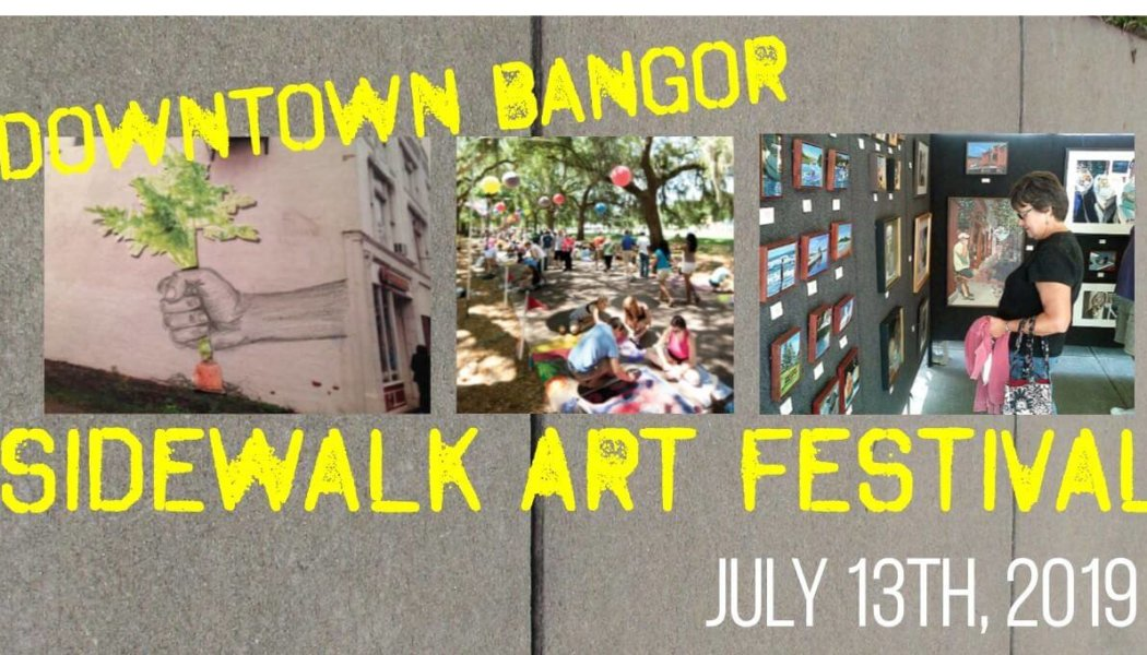 Downtown Bangor Sidewalk Art Festival July 13