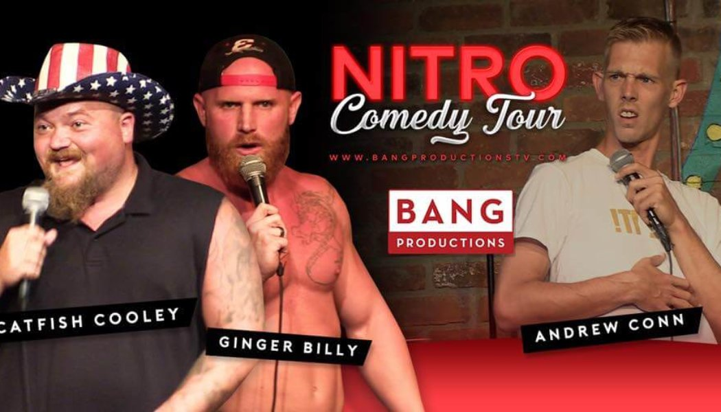 Nitro Comedy Tour: Andrew Conn, Ginger Billy, & Catfish Cooley July 12