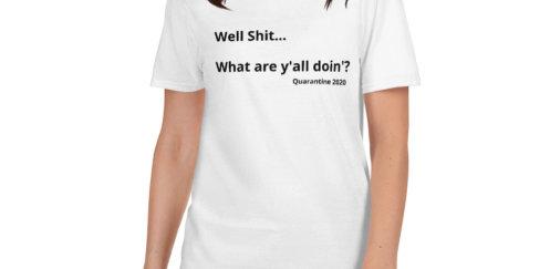 Well Sh%t Short-Sleeve Unisex T-Shirt